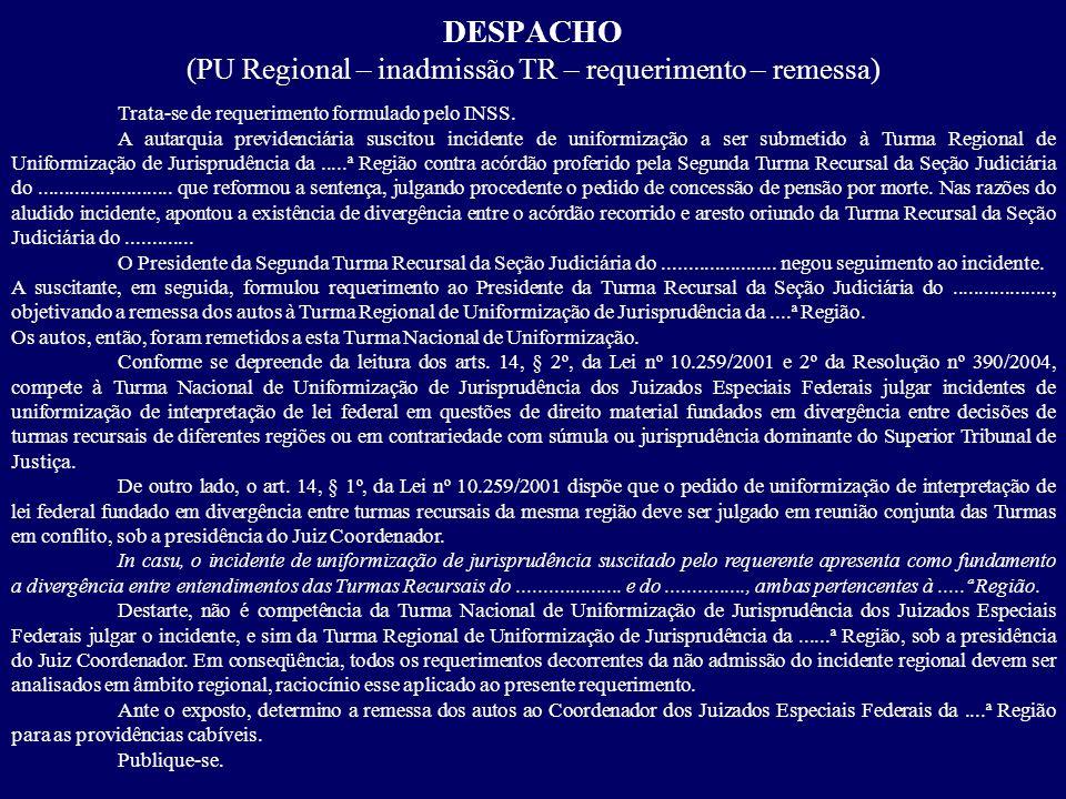 DESPACHO (PU Regional – inadmissão TR – requerimento – remessa)