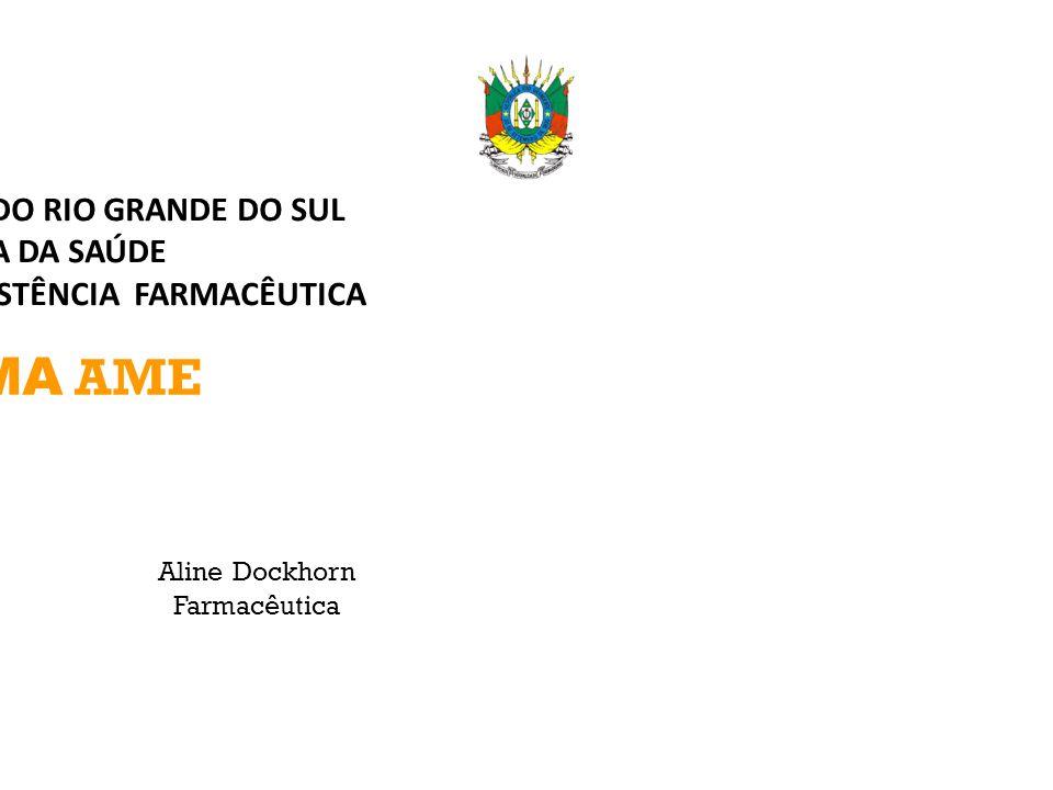 GOVERNO DO ESTADO DO RIO GRANDE DO SUL SECRETARIA DA SAÚDE DEPARTAMENTO DE ASSISTÊNCIA FARMACÊUTICA