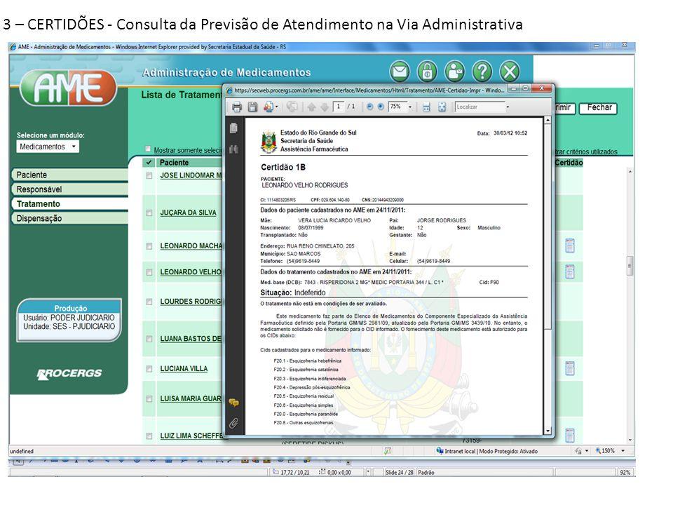 3 – CERTIDÕES - Consulta da Previsão de Atendimento na Via Administrativa