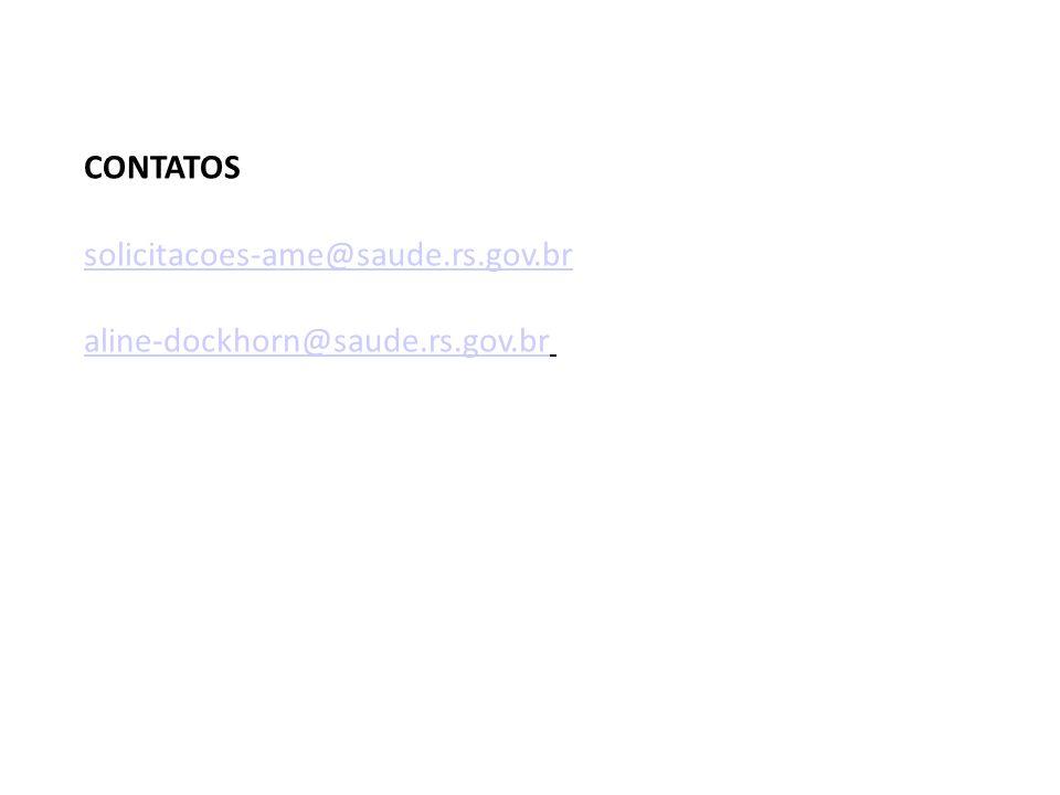 CONTATOS solicitacoes-ame@saude.rs.gov.br
