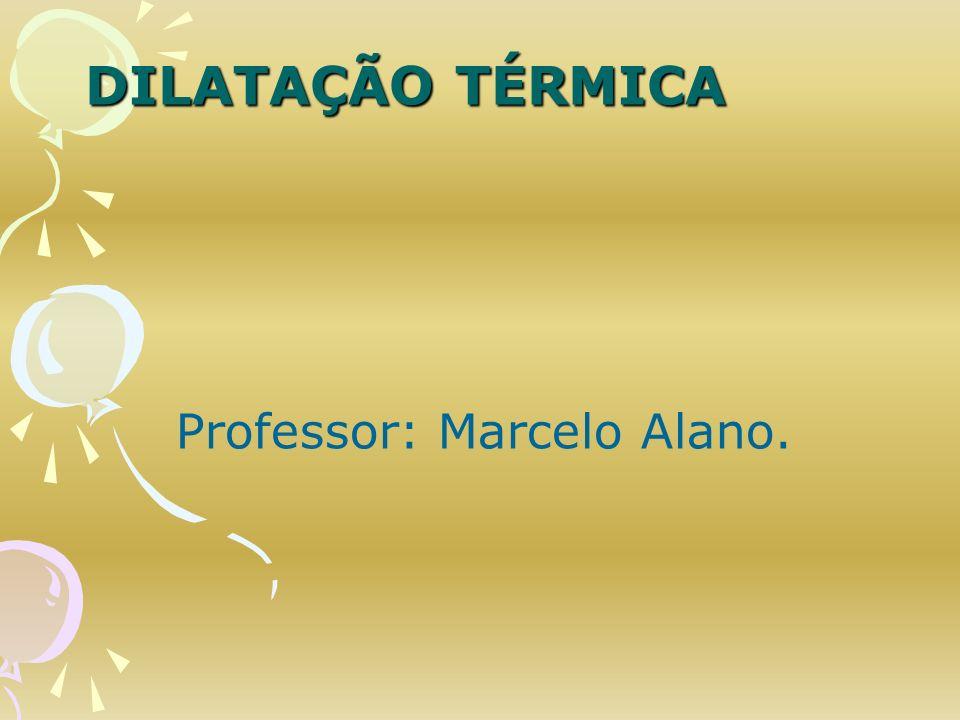 Professor: Marcelo Alano.