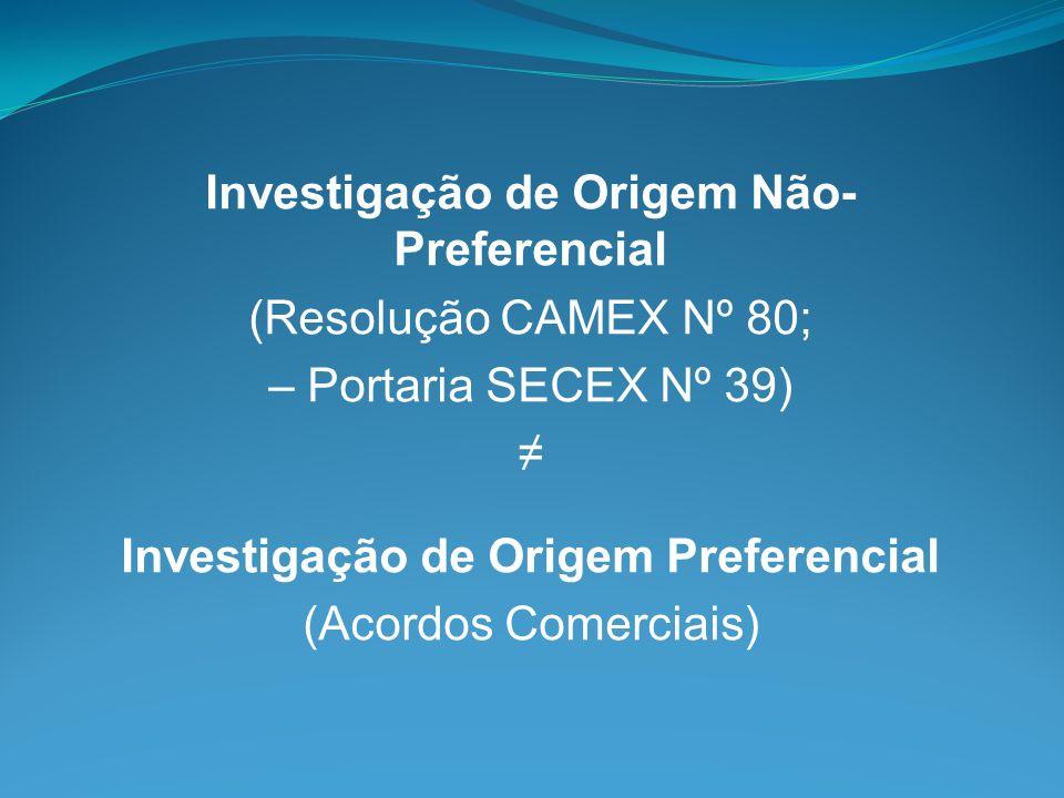 Investigação de Origem Não-Preferencial (Resolução CAMEX Nº 80;