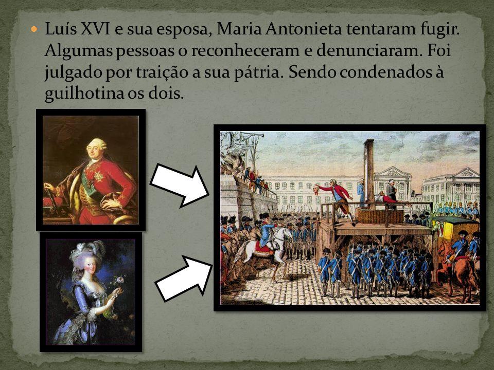 Luís XVI e sua esposa, Maria Antonieta tentaram fugir