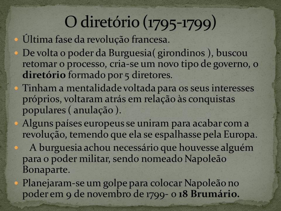 O diretório (1795-1799) Última fase da revolução francesa.