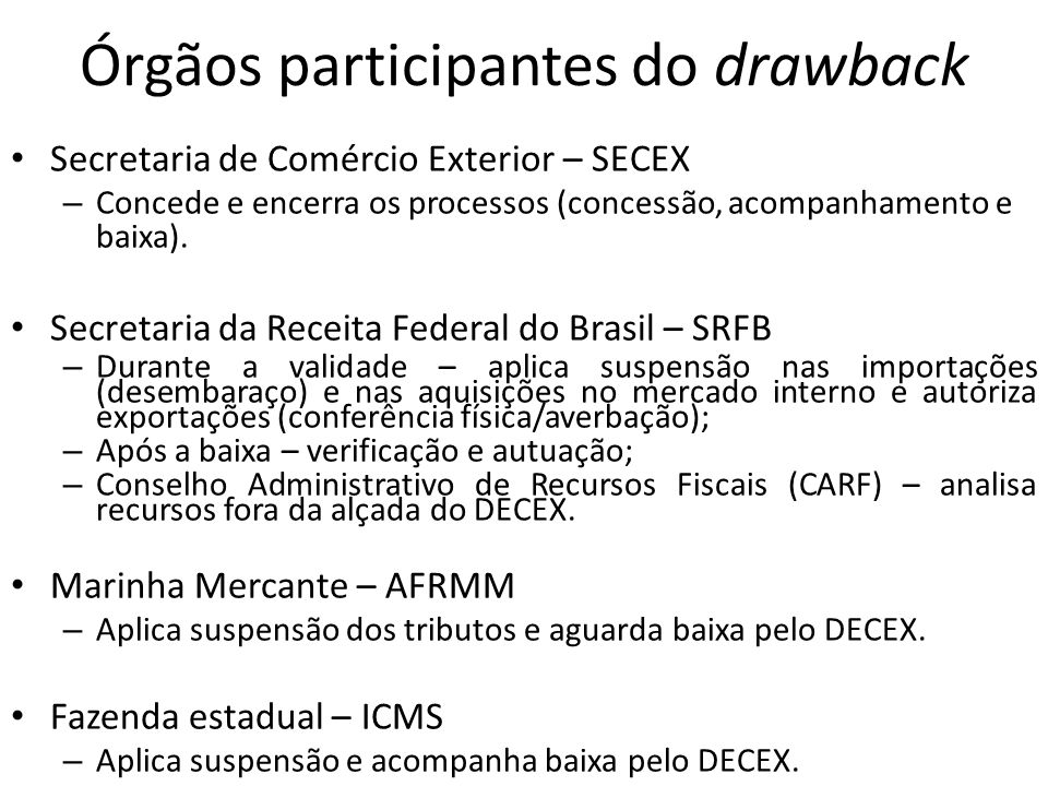 Órgãos participantes do drawback