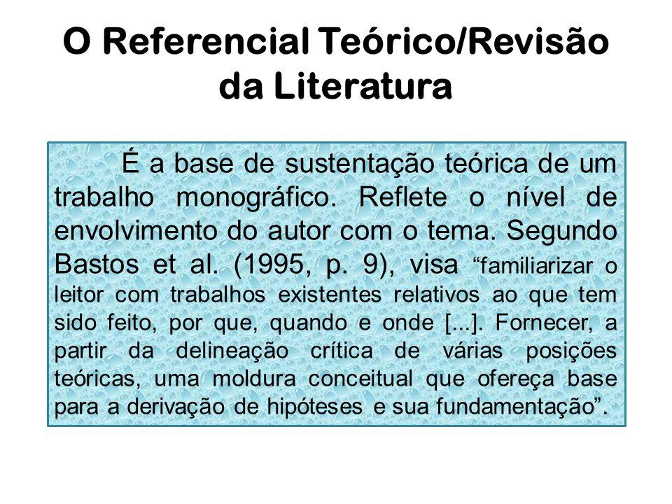 O Referencial Teórico/Revisão da Literatura