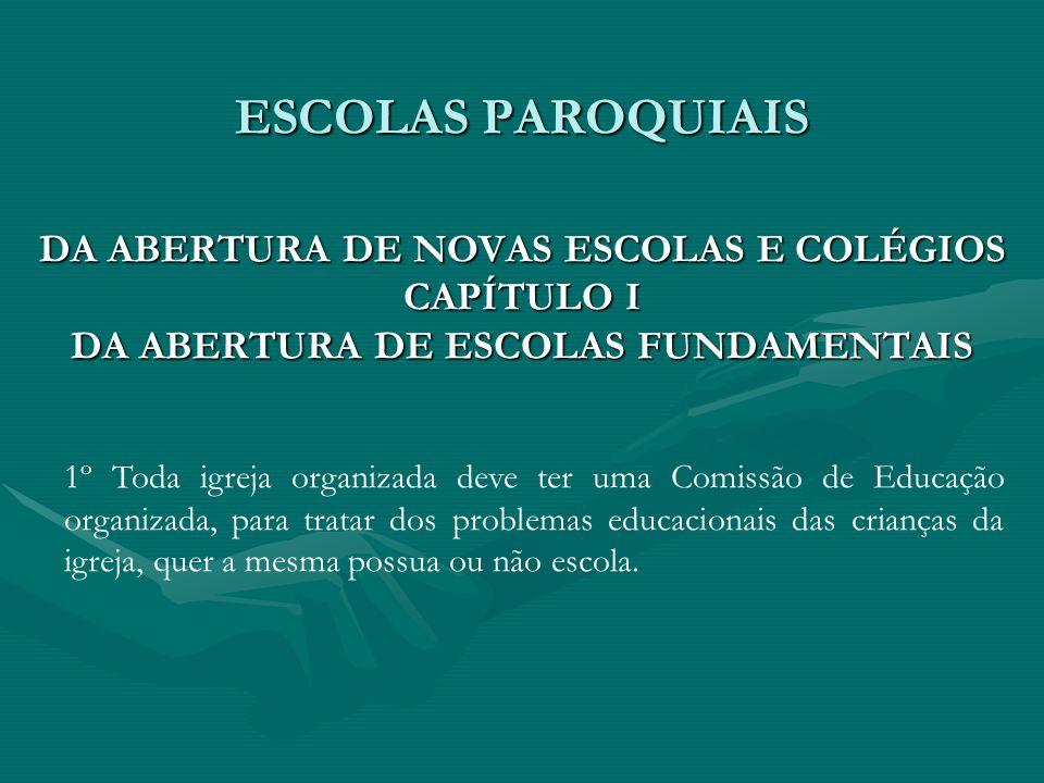 ESCOLAS PAROQUIAIS DA ABERTURA DE NOVAS ESCOLAS E COLÉGIOS CAPÍTULO I