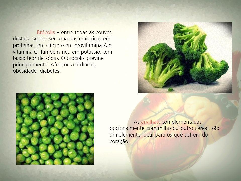 Brócolis – entre todas as couves, destaca-se por ser uma das mais ricas em proteínas, em cálcio e em provitamina A e vitamina C. Também rico em potássio, tem baixo teor de sódio. O brócolis previne principalmente: Afecções cardíacas, obesidade, diabetes.