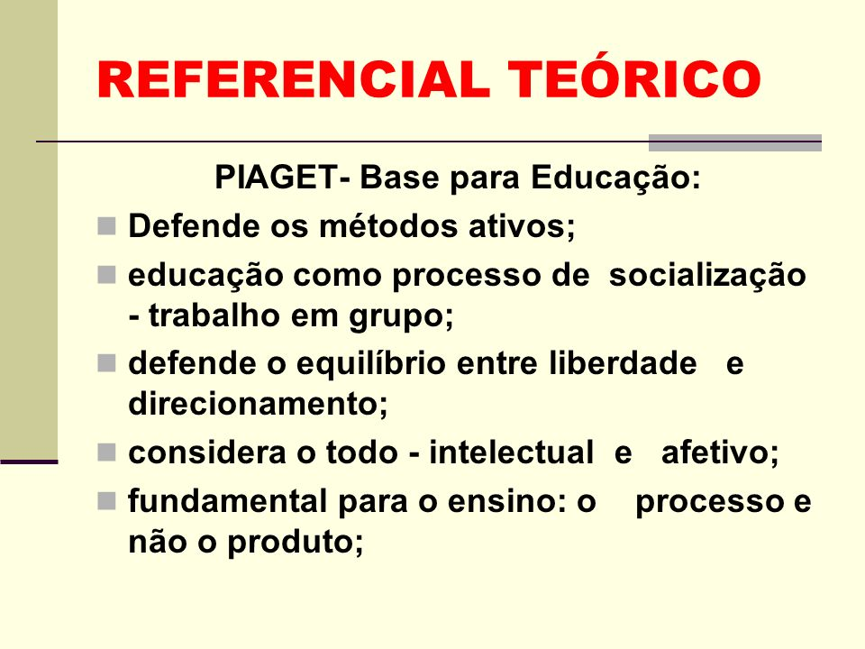 PIAGET- Base para Educação: