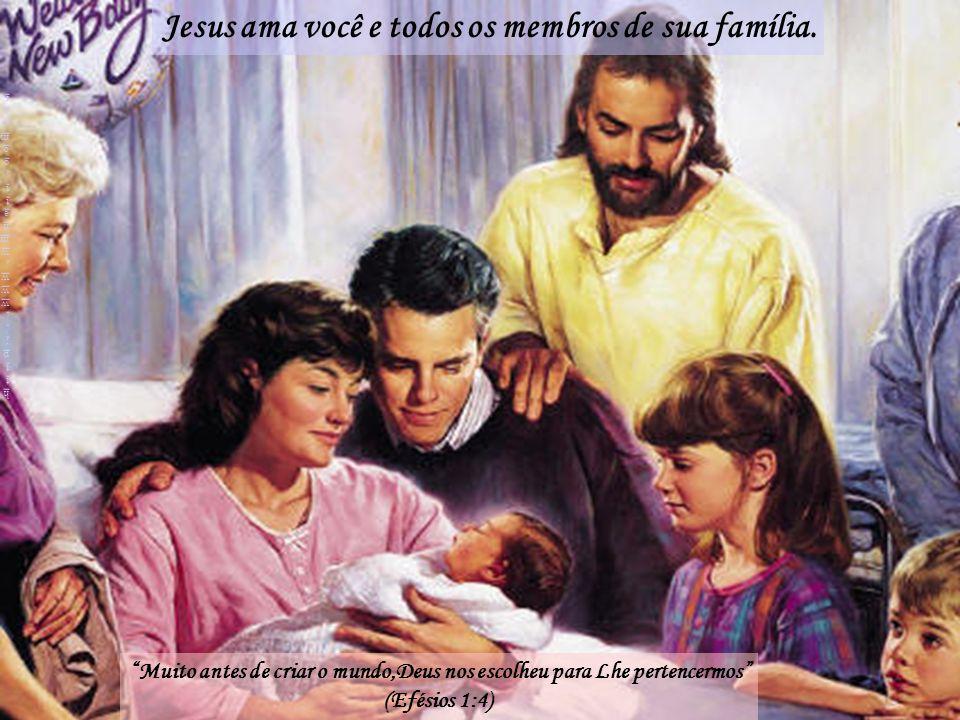 Muito antes de criar o mundo,Deus nos escolheu para Lhe pertencermos