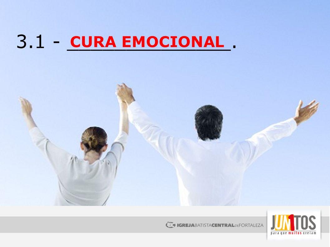 3.1 - ______________. CURA EMOCIONAL