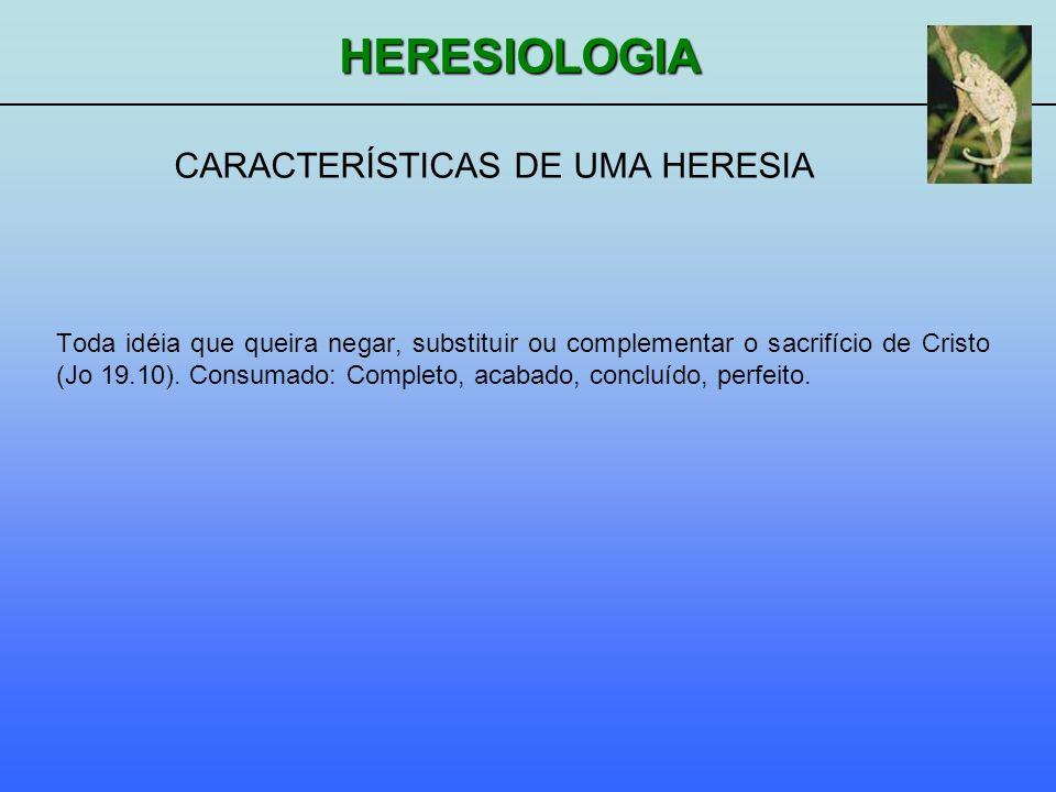 CARACTERÍSTICAS DE UMA HERESIA