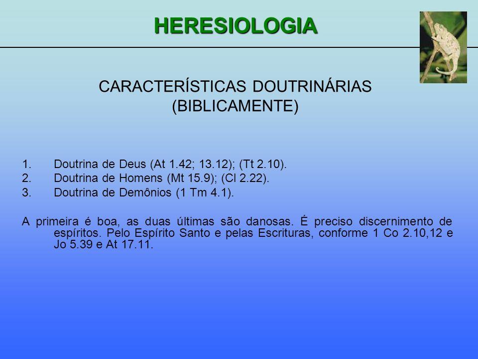 CARACTERÍSTICAS DOUTRINÁRIAS (BIBLICAMENTE)