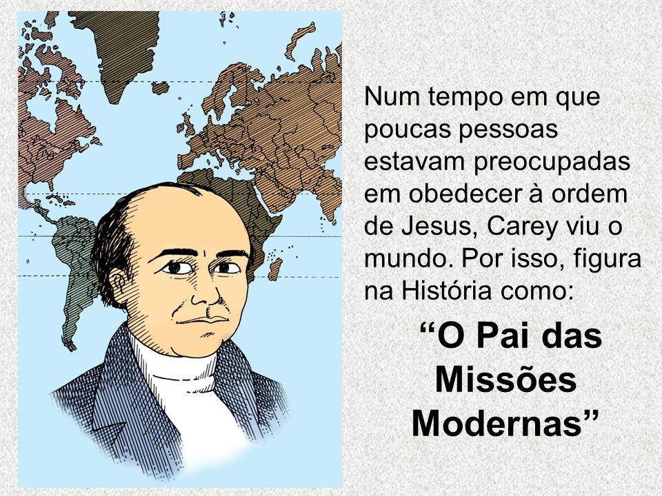 O Pai das Missões Modernas