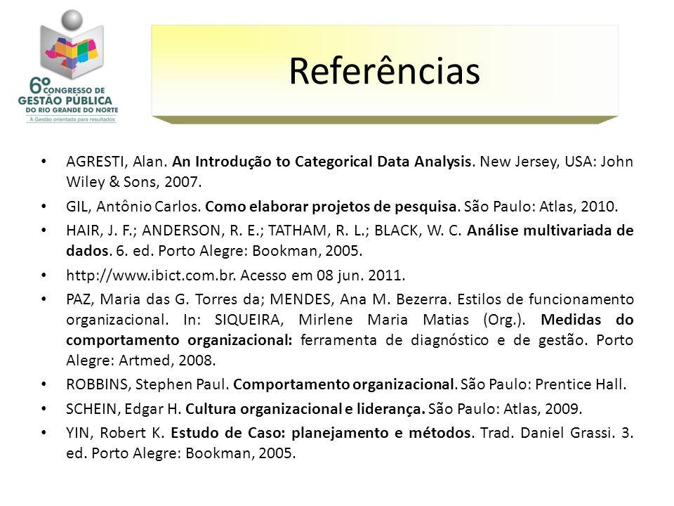 ReferênciasAGRESTI, Alan. An Introdução to Categorical Data Analysis. New Jersey, USA: John Wiley & Sons, 2007.