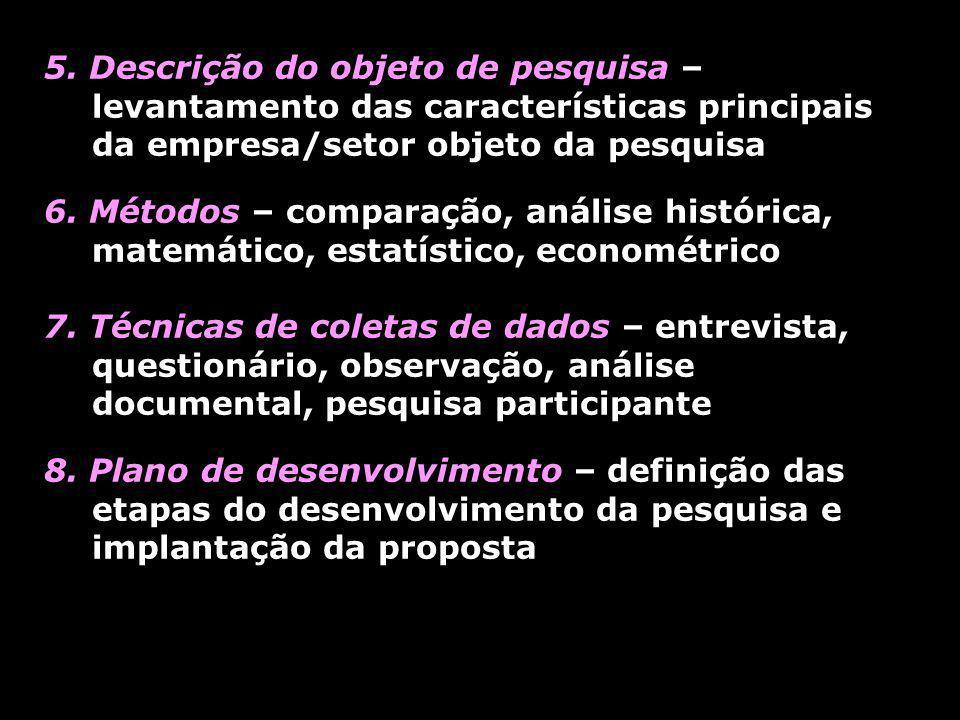 5. Descrição do objeto de pesquisa – levantamento das características principais da empresa/setor objeto da pesquisa