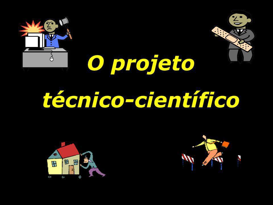 O projeto técnico-científico