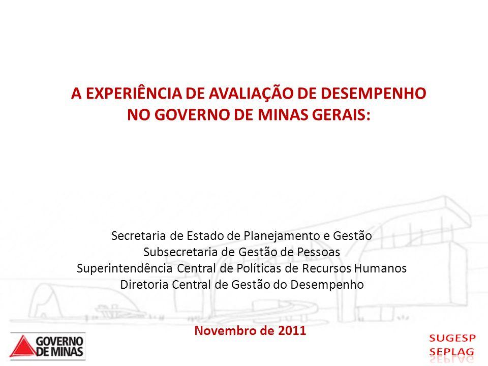 A EXPERIÊNCIA DE AVALIAÇÃO DE DESEMPENHO NO GOVERNO DE MINAS GERAIS: