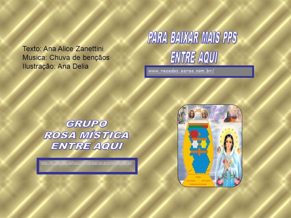 Texto: Ana Alice Zanettini Musica: Chuva de bençãos