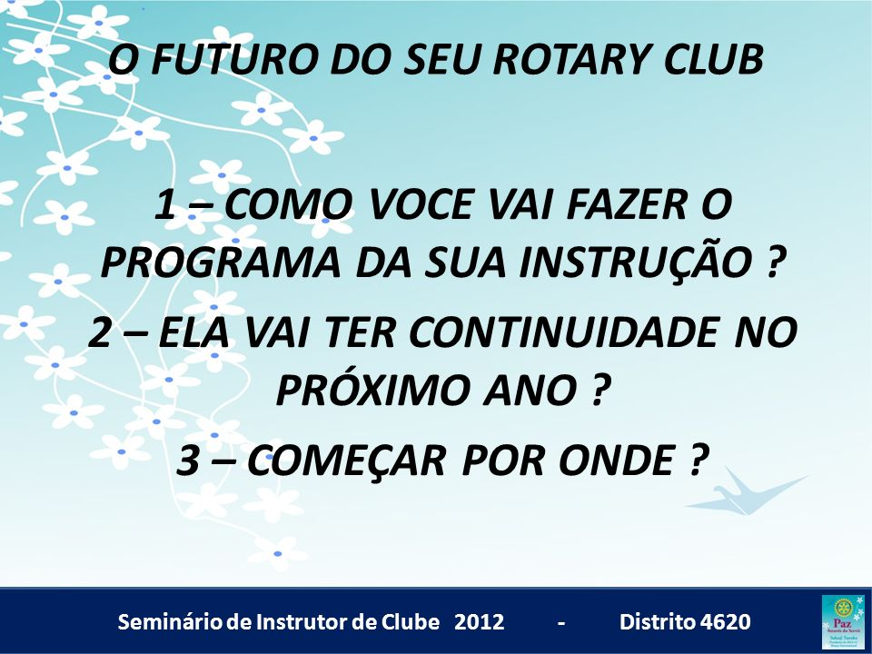 O FUTURO DO SEU ROTARY CLUB