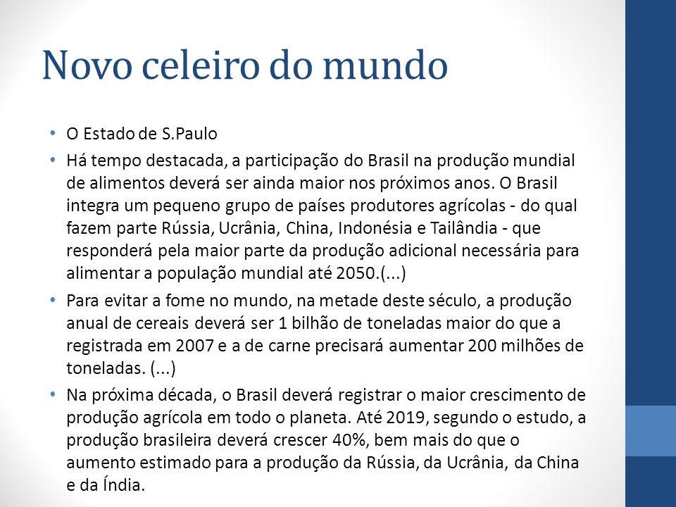 Novo celeiro do mundo O Estado de S.Paulo