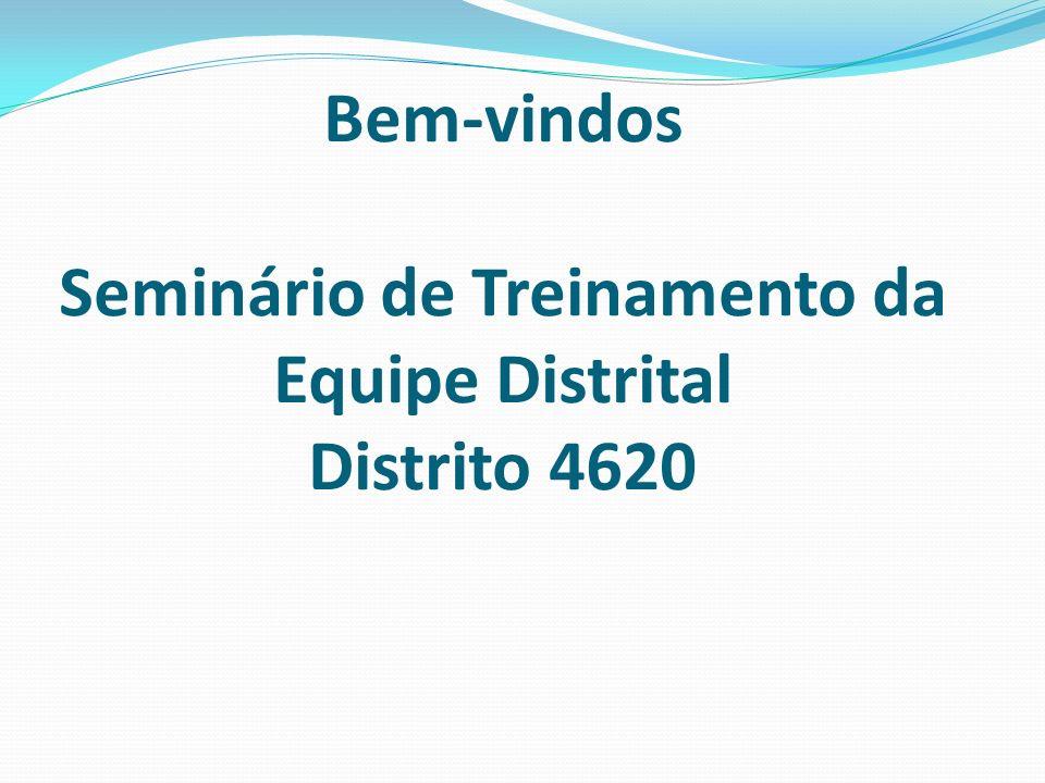 Bem-vindos Seminário de Treinamento da Equipe Distrital Distrito 4620