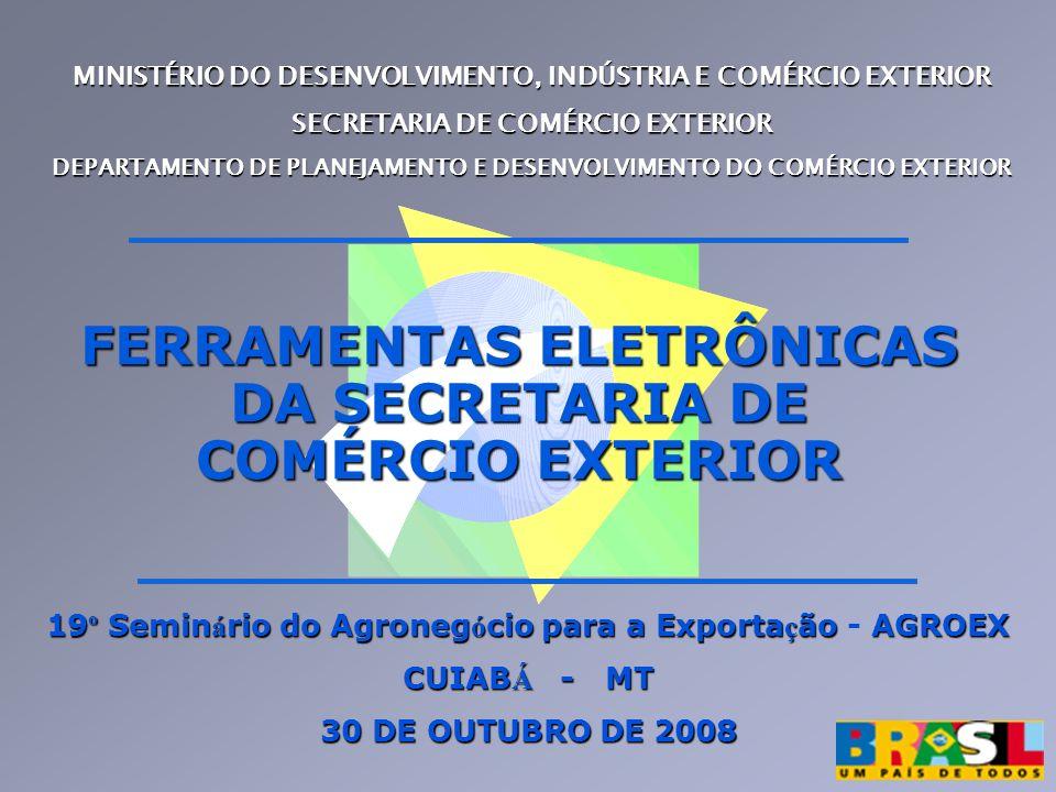 FERRAMENTAS ELETRÔNICAS DA SECRETARIA DE COMÉRCIO EXTERIOR