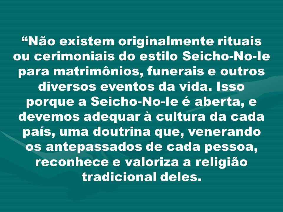 Não existem originalmente rituais ou cerimoniais do estilo Seicho-No-Ie para matrimônios, funerais e outros diversos eventos da vida.
