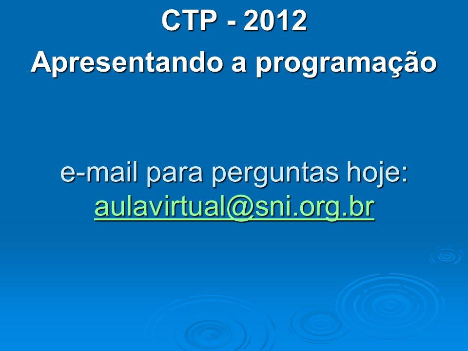 e-mail para perguntas hoje: aulavirtual@sni.org.br