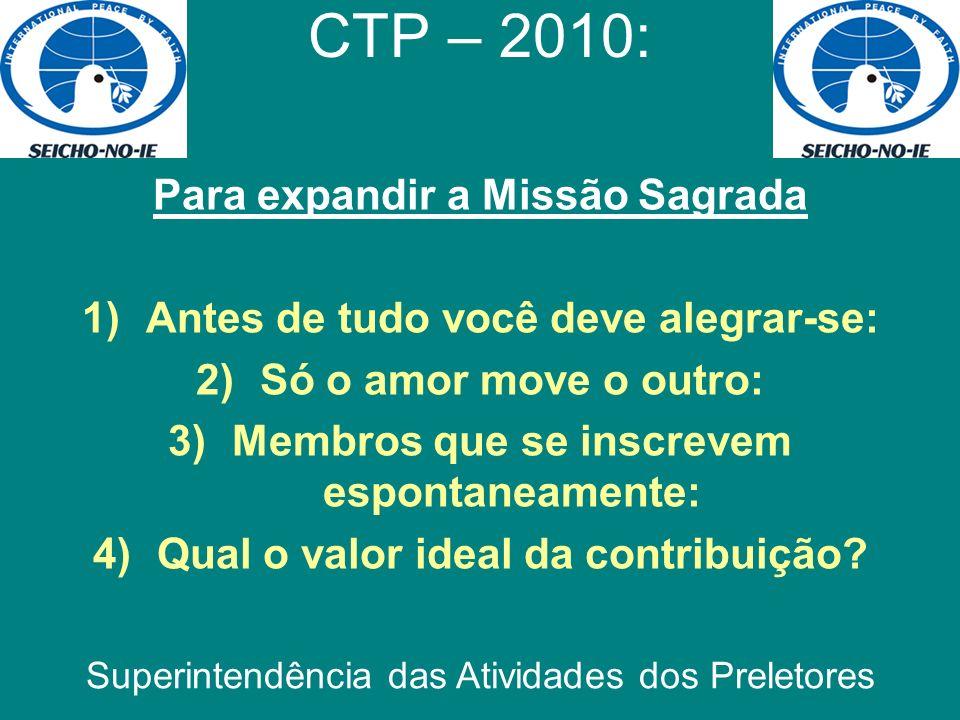 CTP – 2010: Para expandir a Missão Sagrada