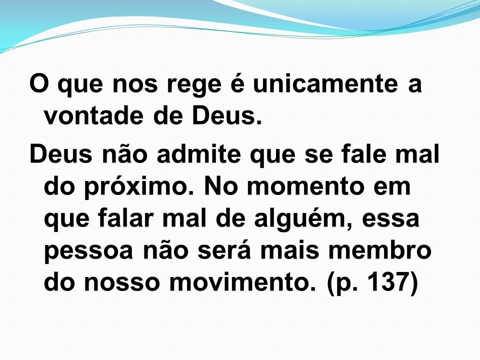 O que nos rege é unicamente a vontade de Deus
