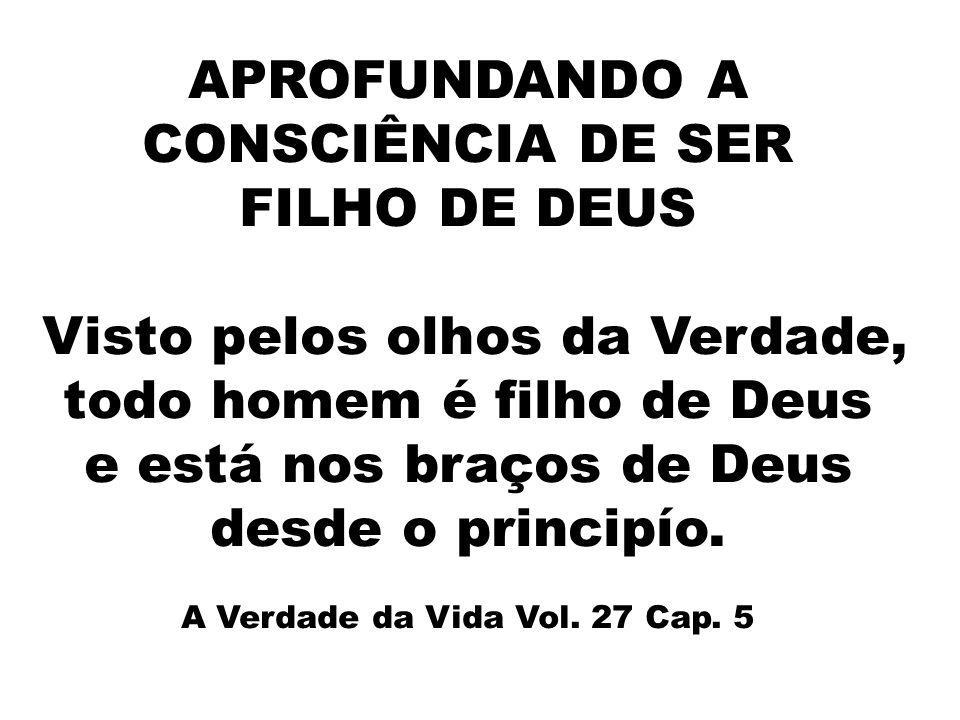 APROFUNDANDO A CONSCIÊNCIA DE SER FILHO DE DEUS