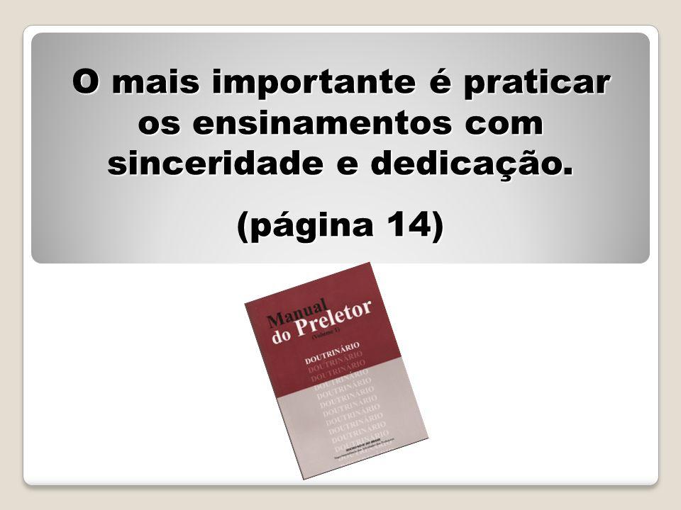 O mais importante é praticar os ensinamentos com sinceridade e dedicação.