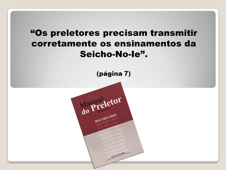 Os preletores precisam transmitir corretamente os ensinamentos da Seicho-No-Ie .