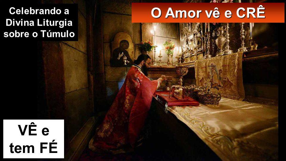 Celebrando a Divina Liturgia sobre o Túmulo
