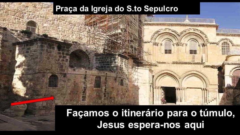 Façamos o itinerário para o túmulo, Jesus espera-nos aqui