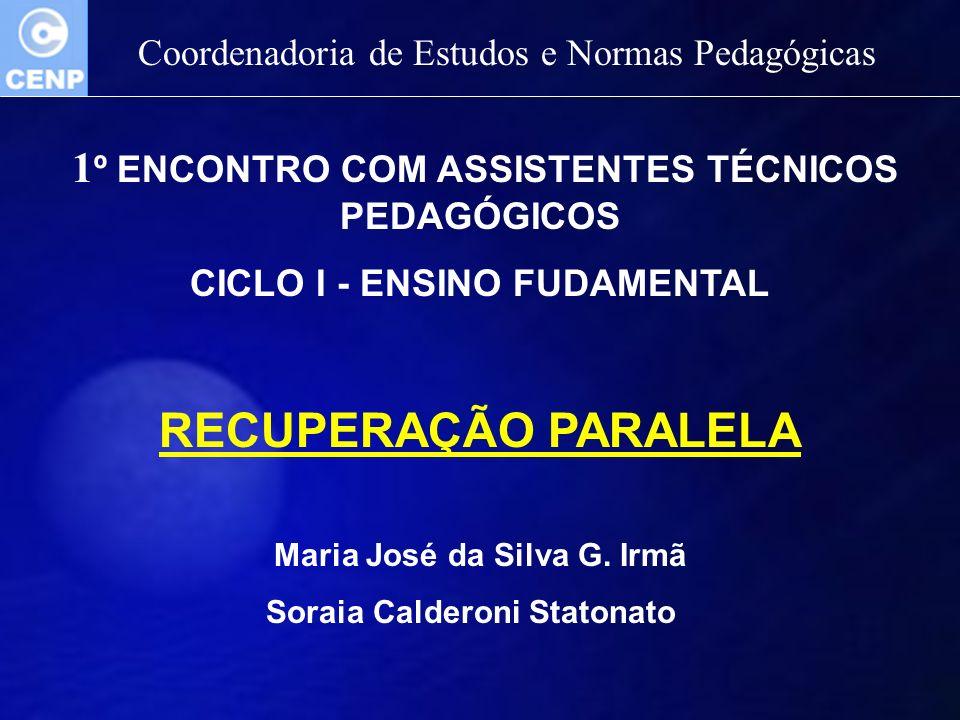 RECUPERAÇÃO PARALELA Coordenadoria de Estudos e Normas Pedagógicas