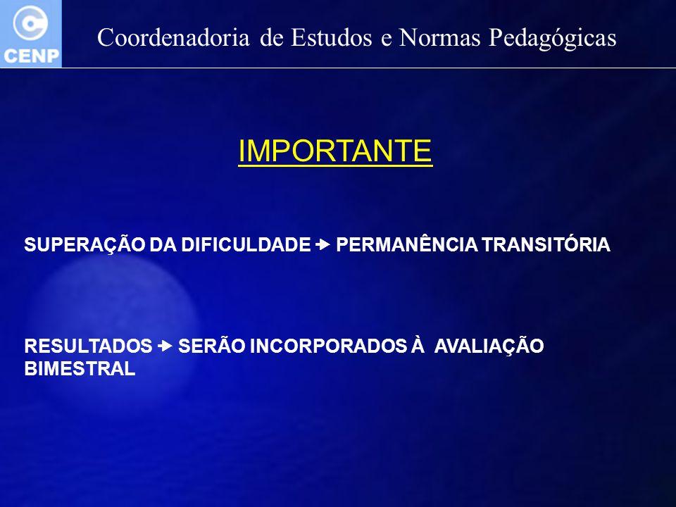IMPORTANTE Coordenadoria de Estudos e Normas Pedagógicas