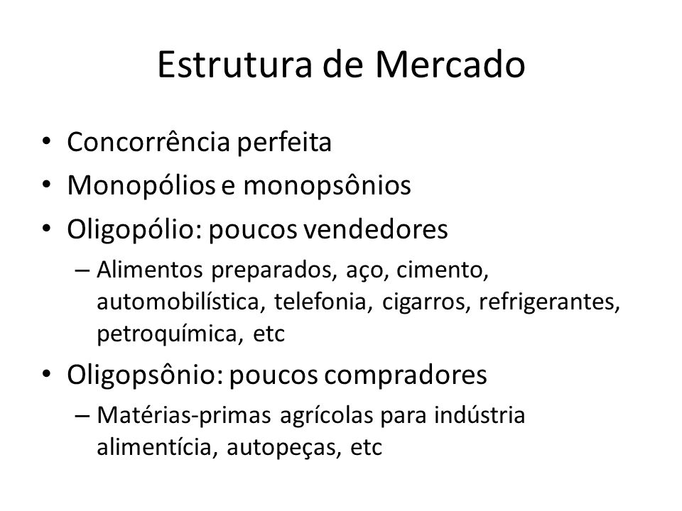 Estrutura de Mercado Concorrência perfeita Monopólios e monopsônios