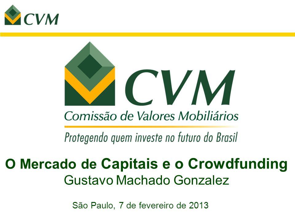 O Mercado de Capitais e o Crowdfunding Gustavo Machado Gonzalez