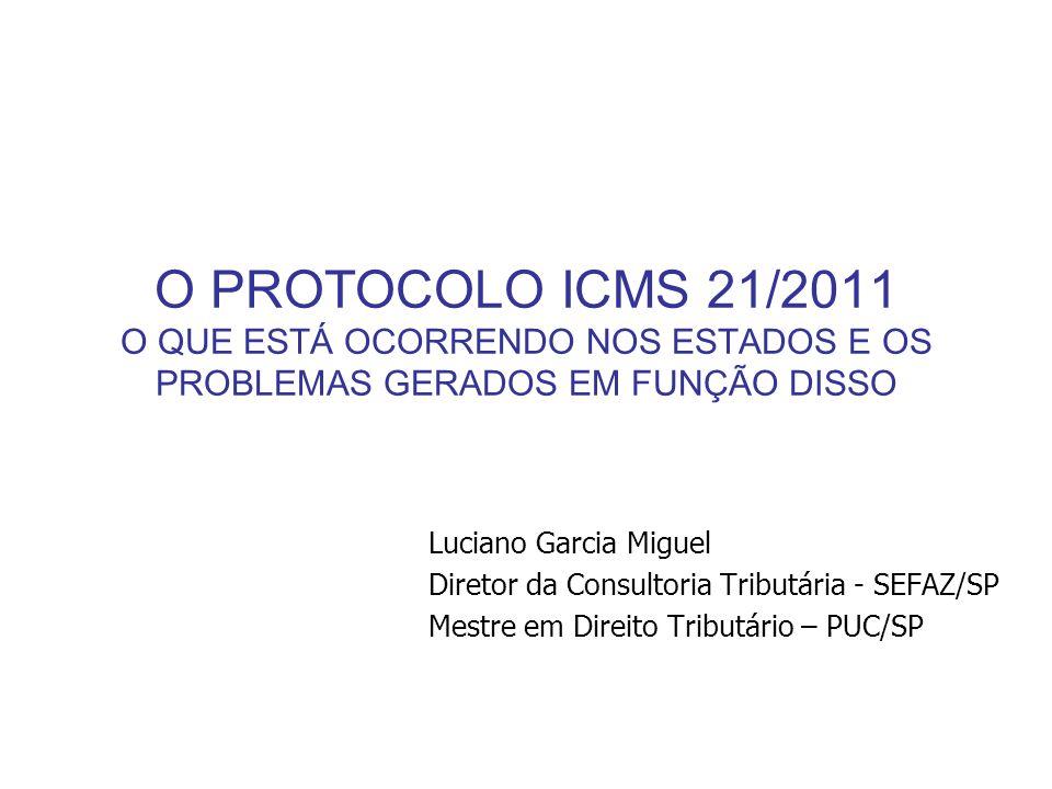 O PROTOCOLO ICMS 21/2011 O QUE ESTÁ OCORRENDO NOS ESTADOS E OS PROBLEMAS GERADOS EM FUNÇÃO DISSO