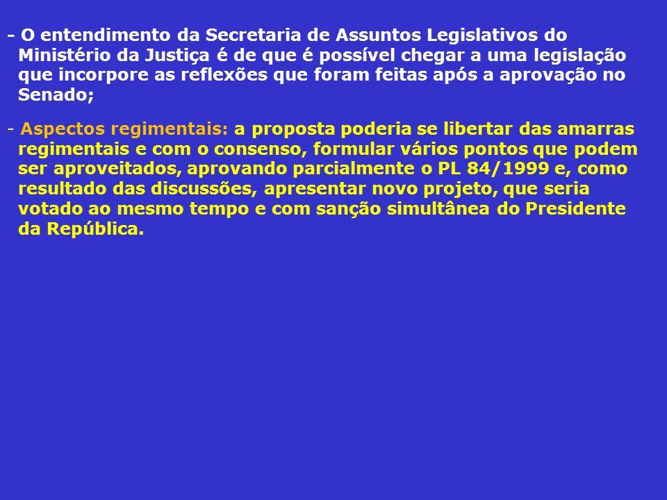 - O entendimento da Secretaria de Assuntos Legislativos do Ministério da Justiça é de que é possível chegar a uma legislação que incorpore as reflexões que foram feitas após a aprovação no Senado;