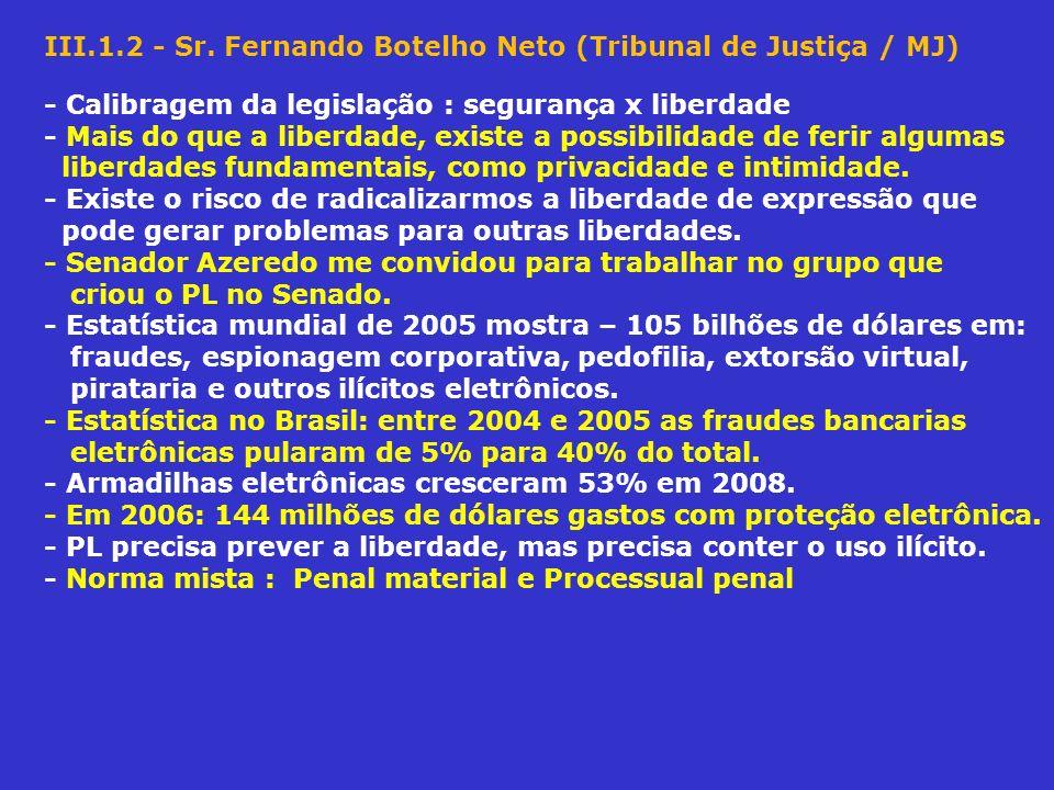 III.1.2 - Sr. Fernando Botelho Neto (Tribunal de Justiça / MJ)