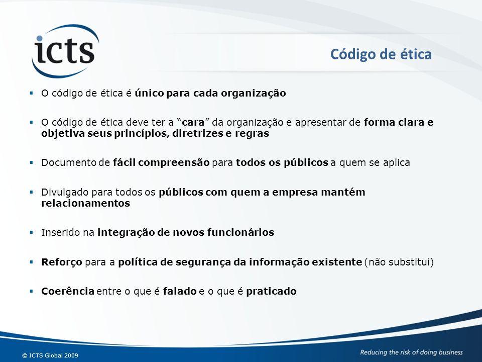 Código de ética O código de ética é único para cada organização.