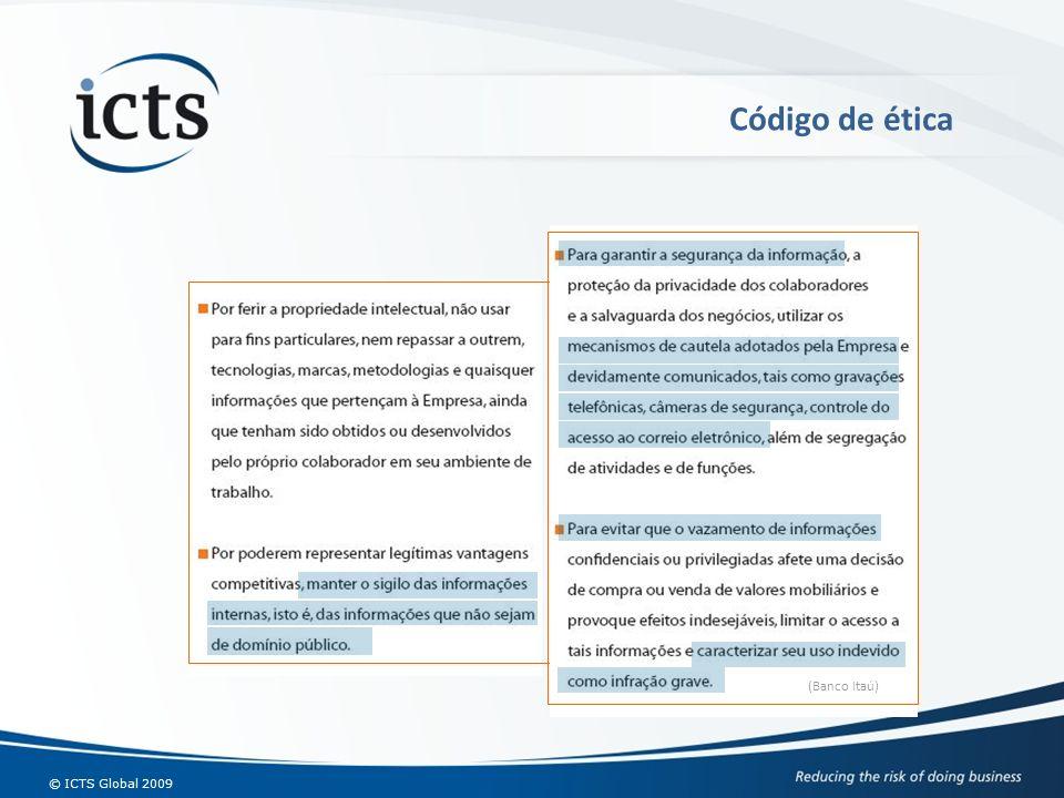 Código de ética(Banco Itaú) Integrantes da empresa (sócios, colaboradores e estagiários) Prestadores de Serviços.