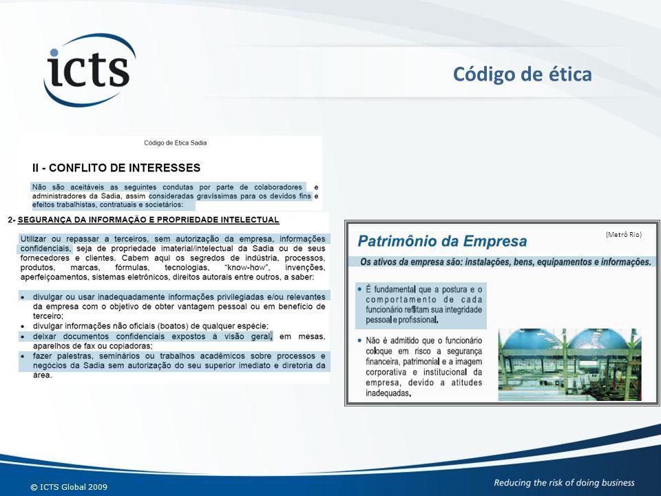 Código de ética (Metrô Rio) Integrantes da empresa (sócios, colaboradores e estagiários) Prestadores de Serviços.