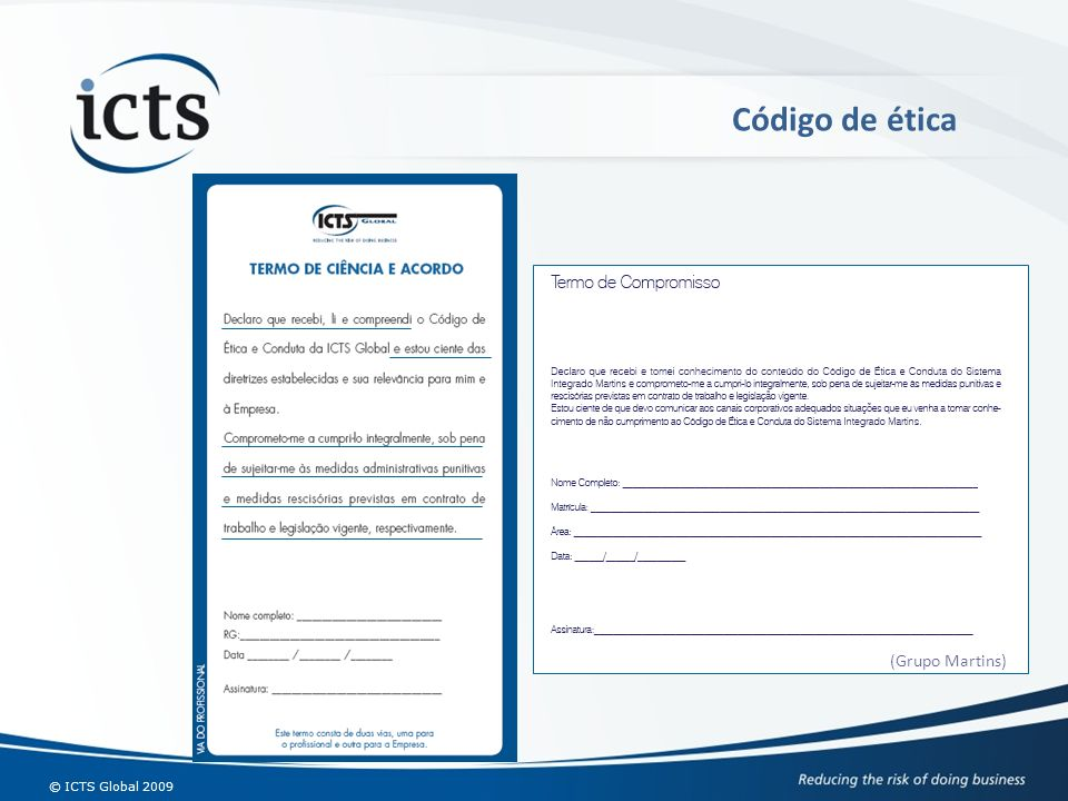 Código de ética (Grupo Martins) Integrantes da empresa (sócios, colaboradores e estagiários) Prestadores de Serviços.