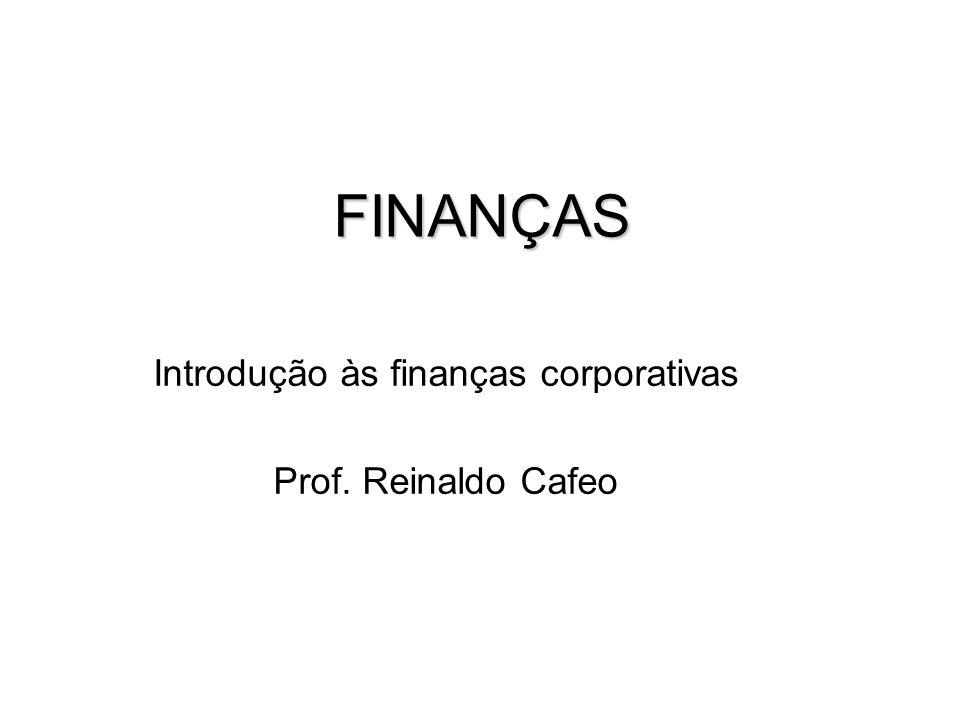 Introdução às finanças corporativas Prof. Reinaldo Cafeo