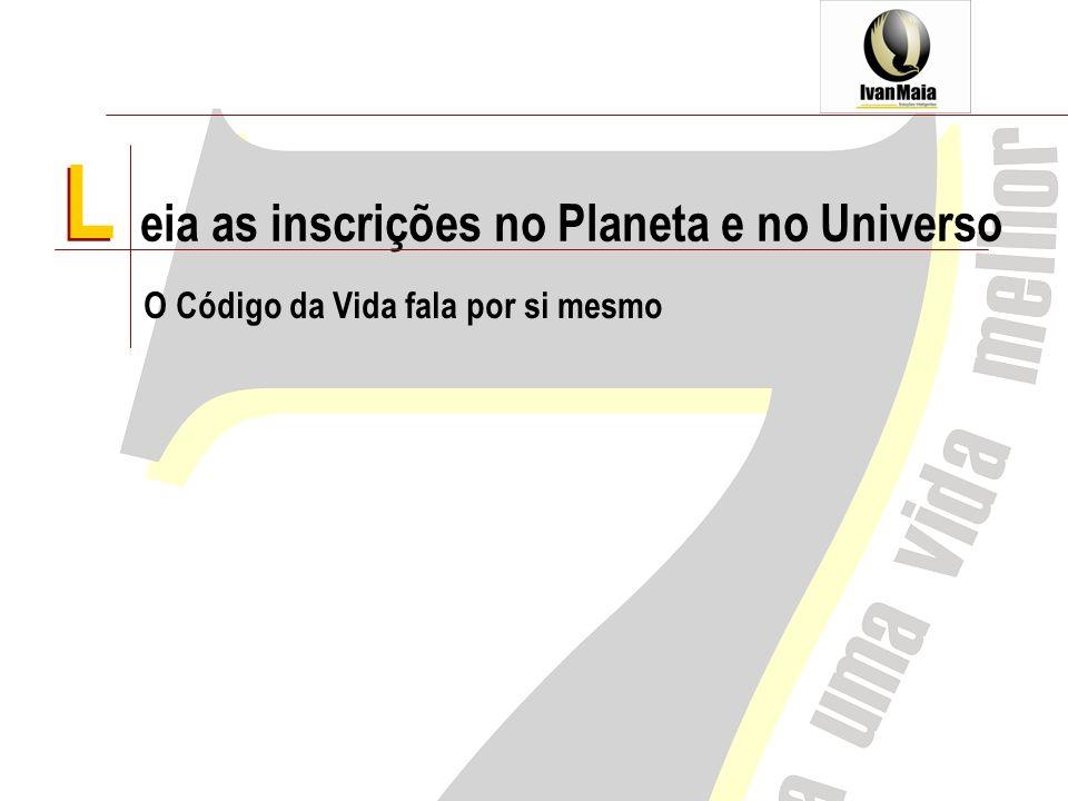 L eia as inscrições no Planeta e no Universo L