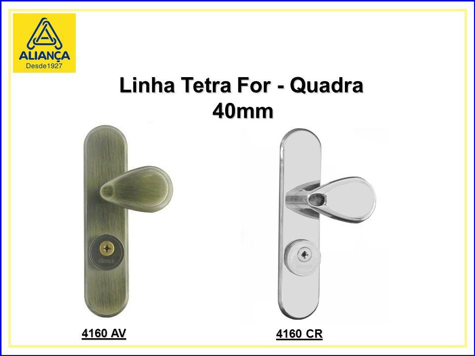 Linha Tetra For - Quadra 40mm